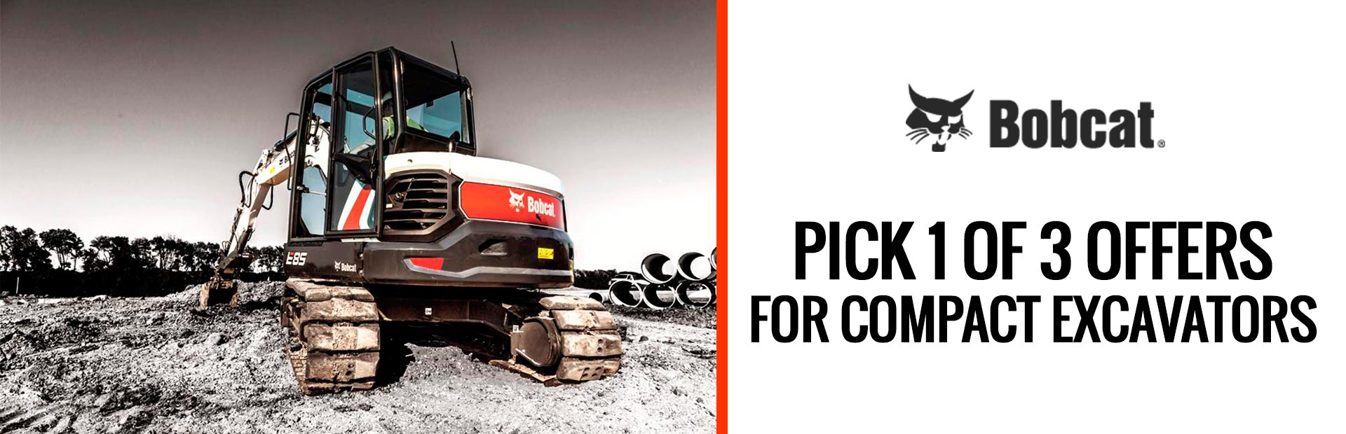 Bobcat - Pick 1 of 3 Offers for Bobcat Compact Excavators