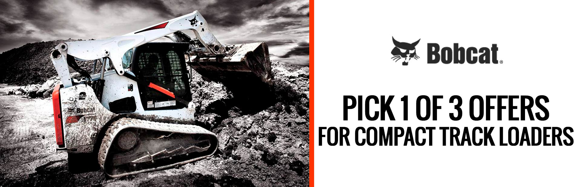 Bobcat: Pick 1 of 3 Offers for Bobcat Compact Track Loader