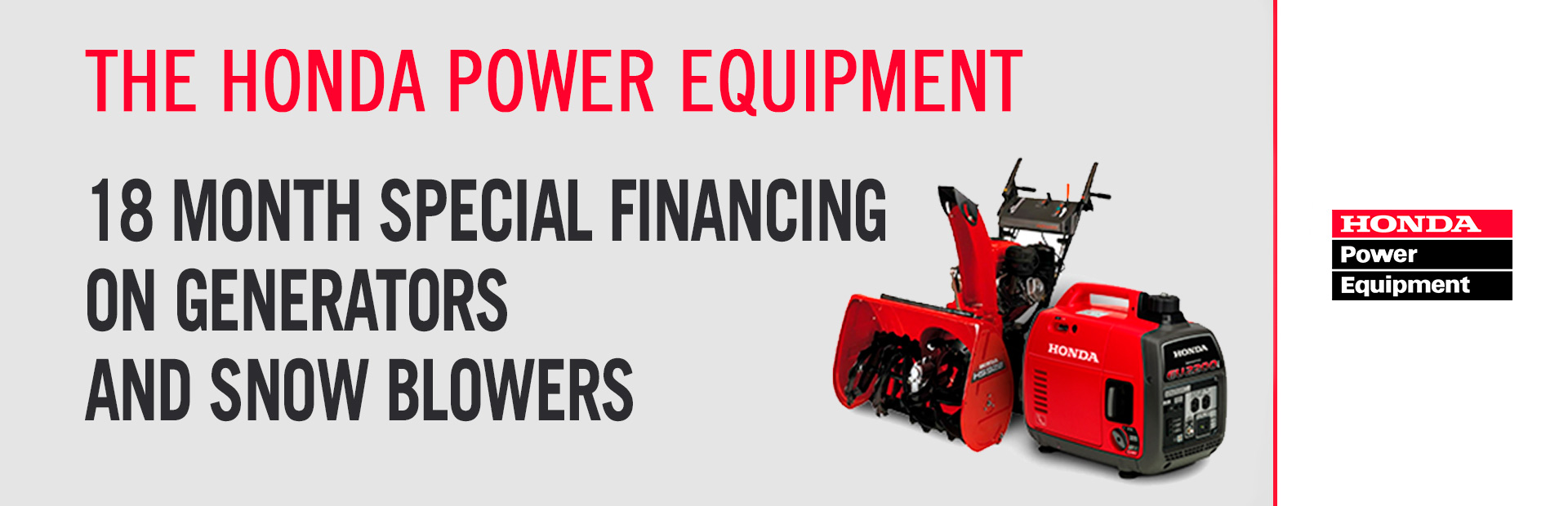 Honda Power Equipment: 18 Month Special Financing on Generators and Snow
