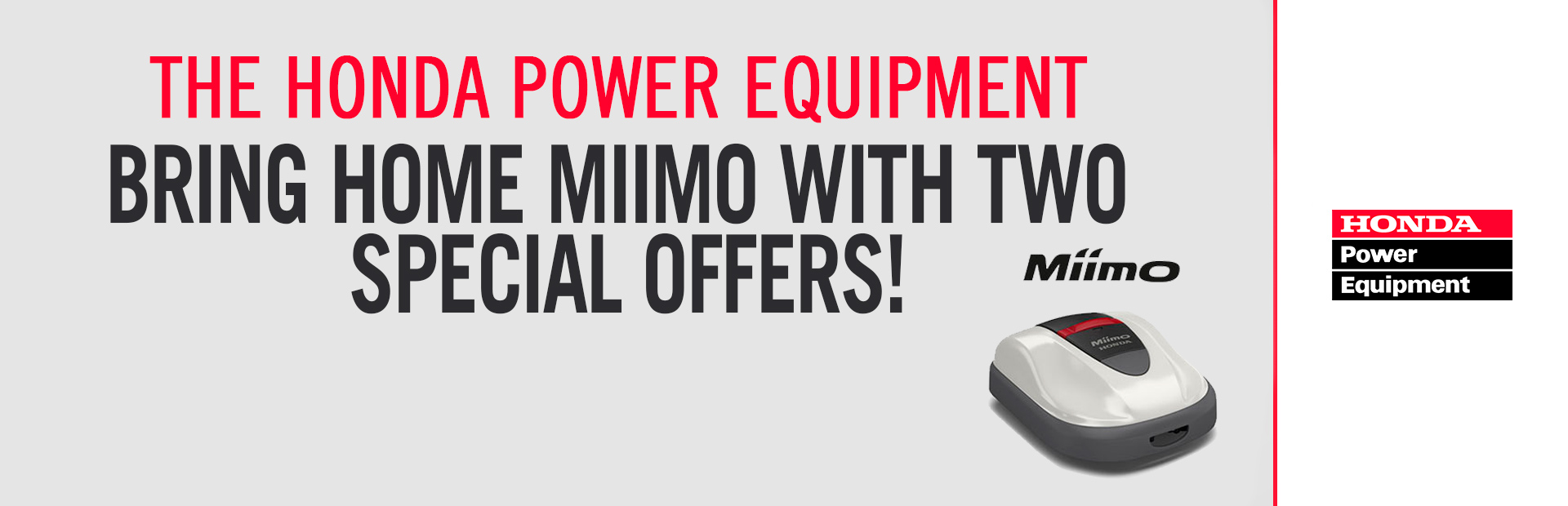 Honda Power Equipment: Bring home Miimo with two special offers!
