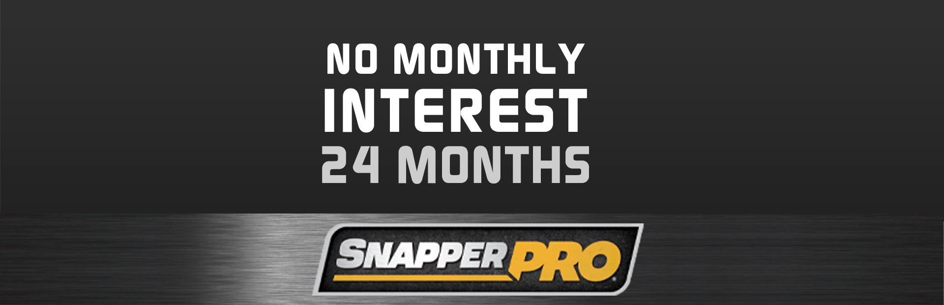 Snapper Pro: No Monthly Interest If Paid In Full Within 24 Mont