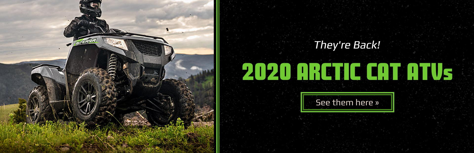 2020 Arctic Cat ATVs: They're back! Click here now!
